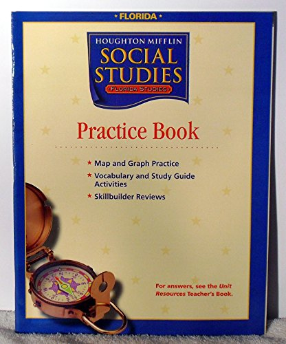 Houghton Mifflin Social Studies Florida: Practice Book Student Consumable Level 4