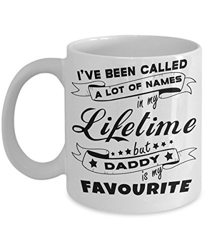 DADDY COFFEE MUG ~ I've been called a lot of names in my lifetime but DADDY is my favourite, Are you looking for funny coffee mugs for your father, mug, - In Usa Names Banned