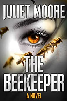 The Beekeeper (The First Detective Elizabeth Stratton Mystery Book 1) by [Moore, Juliet]