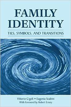 Family Identity: Ties, Symbols, and Transitions by Vittorio Cigoli (2006-03-30)