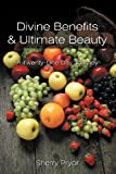 Divine Benefits and Ultimate Beauty, Sherry Pryor, 1467876968