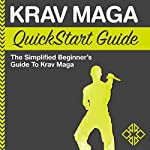 Krav Maga QuickStart Guide: The Simplified Beginner's Guide to Krav Maga |  ClydeBank Recreation