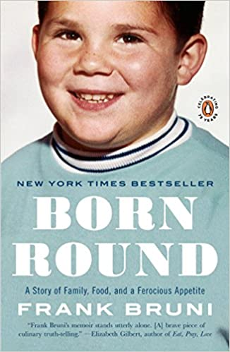 Born Round: A Story of Family, Food and a Ferocious Appetite: Frank