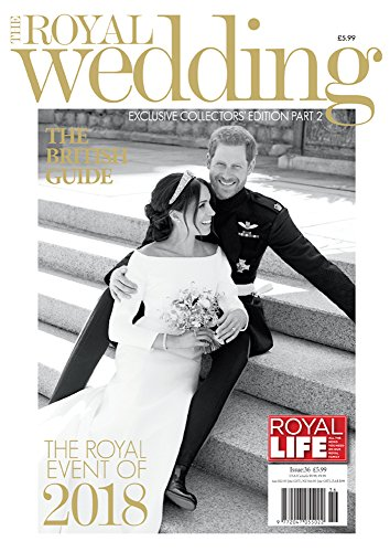 Royal Wedding Special - Exclusive Collectors' Edition Part 2: The British Guide to the Royal Wedding of HRH Prince Harry and Meghan Markle - <strong>MEGHAN MARKLE</strong>