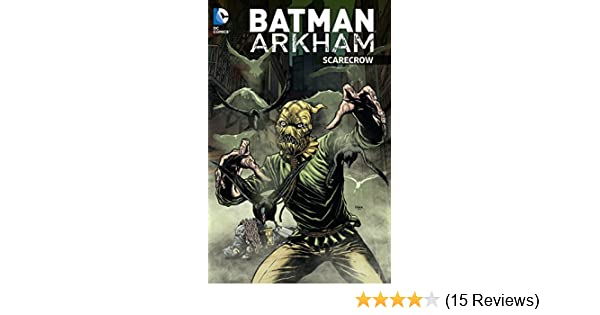 Batman Arkham: Scarecrow: Various: 9781401260620: Amazon.com ...