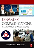 img - for Disaster Communications in a Changing Media World (Butterworth-heinemann Homeland Security) book / textbook / text book