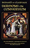 Bernard Of Clairvaux: Sermons on Conversion (Cistercian Fathers)