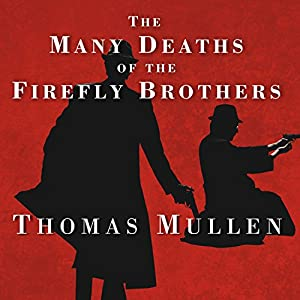 The Many Deaths of the Firefly Brothers Audiobook