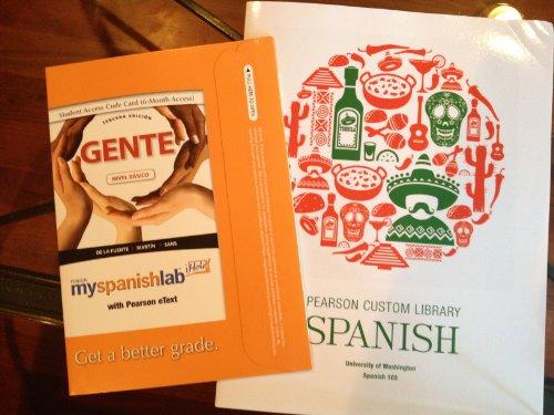GENTE PEARSON SPANISH CUSTOM LIBRARY (University of Washington Spanish 103 Ch.11-15)