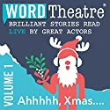WordTheatre: Ahhhhh, Xmas...: Volume 1 Performance by Ron Carlson, Mark Richard, Lou Ann Walker,  O. Henry, Margaret McMullan Narrated by Donal Logue, Craig Bierko, Rachel Boston, John Heard, Gregg Henry