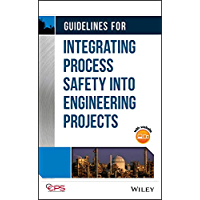 Guidelines for Integrating Process Safety into Engineering Projects (English Edition)