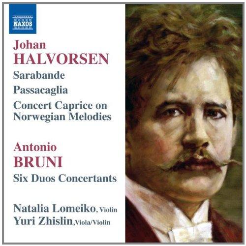 (Halvorsen: Sarabande; Passacaglia; Concert Caprice on Norwegian Melodies & Bruni: Six Duos Concertants)