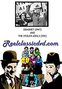 DRAGNET (1947) and THE STOLEN JOOLS (1931)