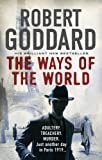 """The Ways of the World Paris, 1919-The Battle for Peace Begins... (The Wide World - James Maxted)"" av Robert Goddard"