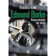 Edmund Burke. Redescobrindo Um Gênio