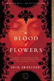 The Blood of Flowers: A Novel