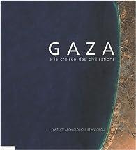 Gaza à la croisée des civilisations : Contexte archéologique et historique par Patrice Mugny