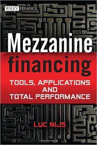 Mezzanine Financing: Tools, Applications and Total Performance (The Wiley Finance Series) (Hardback) - Common pdf epub
