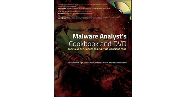 Malware Analysts Cookbook and DVD: Tools and Techniques for Fighting Malicious Code