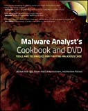 Malware Analyst′s Cookbook and DVD: Tools and Techniques for Fighting Malicious Code