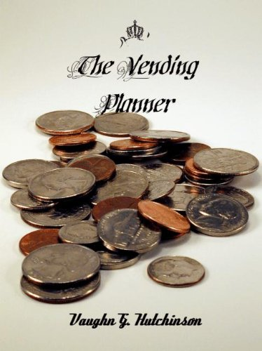 THE VENDING PLANNER: Your recession proof business. (The World's Best Kept Business Secret)