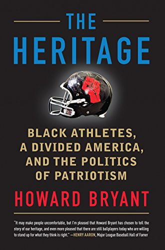 Search : The Heritage: Black Athletes, a Divided America, and the Politics of Patriotism