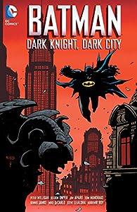 Batman: Dark Knight, Dark City (Batman (1940-2011))