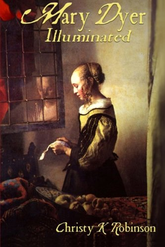 Download Mary Dyer Illuminated (The Dyers) (Volume 1) pdf epub