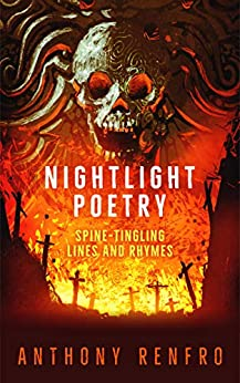 Nightlight Poetry: Spine-Tingling Lines and Rhymes by [Renfro, Anthony]