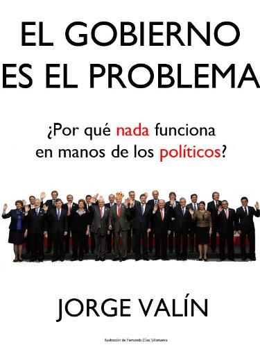 El Gobierno es el problema de Jorge Valín