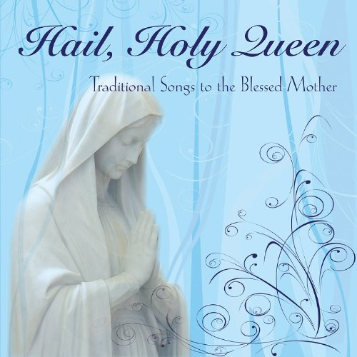 Hail Holy Queen: Traditional S...