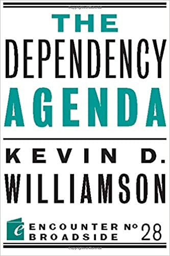 The Dependency Agenda (Encounter Broadsides): Amazon.es ...