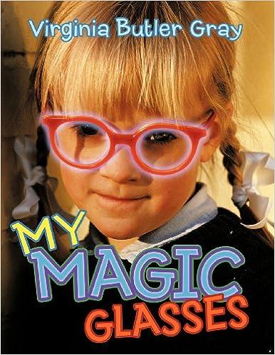 726c63e26c My Magic Glasses  Virginia Butler Gray  9781452560311  Amazon.com  Books