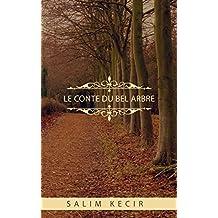 """Le conte du """"Bel Arbre"""": Texte en arabe avec sa traduction en français, les enregistrements audio en arabe et un lexique explicatif (French Edition)"""