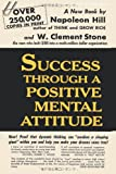 Success Through a Positive Mental Attitude, Napoleon Hill and W. Clement Stone, 4871879658