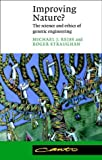 img - for Improving Nature?: The Science and Ethics of Genetic Engineering (Canto) by Michael J. Reiss (2010-09-16) book / textbook / text book