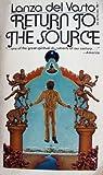Return to the Source, Lanza Del Vasto, 0671786741