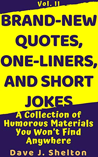 Amazon.com: Brand-New Quotes, One-liners, and Short Jokes: A ...