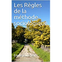 Les Règles de la méthode sociologique (French Edition)