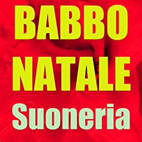 Amazon.com: Babbo natale suoneria: Suonerie per cellulari: MP3 Downloads