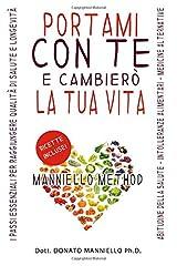 Portami con te e cambierò la tua vita: Il Metodo Manniello (Italian Edition) Paperback