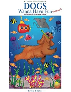 Dogs Wanna Have Fun Volume 3 Art Pages To Color And Enjoy Adult Coloring