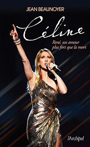 celine-et-rene-un-amour-plus-fort-que-la-mort-french-edition