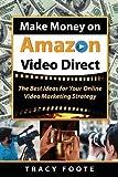 Make Money on Amazon Video Direct: The Best Ideas