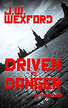 Driven to Danger by [Wexford, Jon]