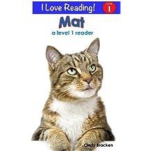 """Mat (An """"I Love Reading"""" Level 1 Reader)"""