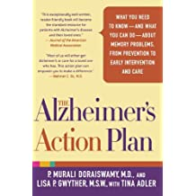 The Alzheimer's Action Plan: What You Need to Know--and What You Can Do--about Memory Problems, from Prevention to Early Intervention and Care by P. Murali Doraiswamy (2009-04-28)