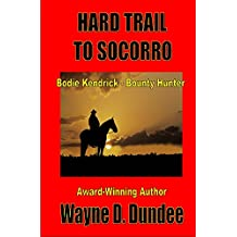 Hard Trail to Socorro (Bodie Kendrick - Bounty Hunter Book 1)