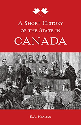 A Short History of the State in Canada (Themes in Canadian History)