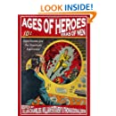 Ages of Heroes, Eras of Men